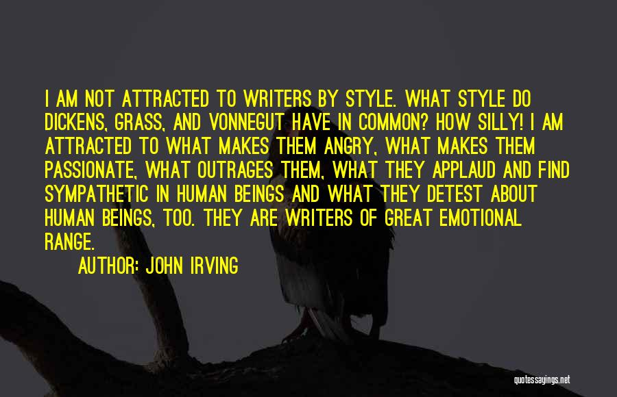 Passionate Writers Quotes By John Irving