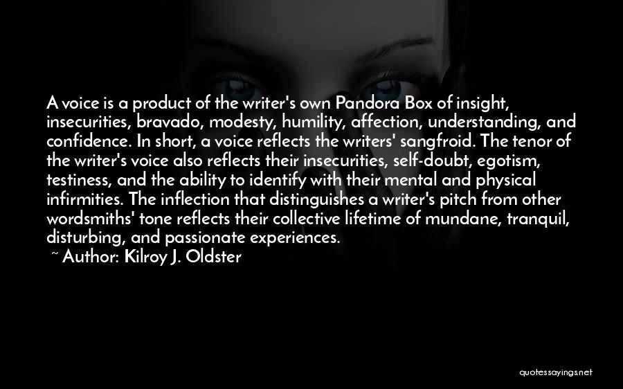 Passionate Writers Quotes By Kilroy J. Oldster