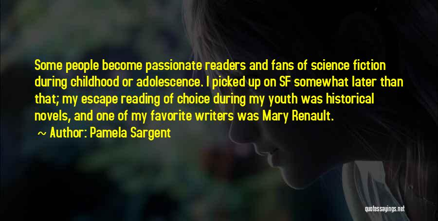 Passionate Writers Quotes By Pamela Sargent