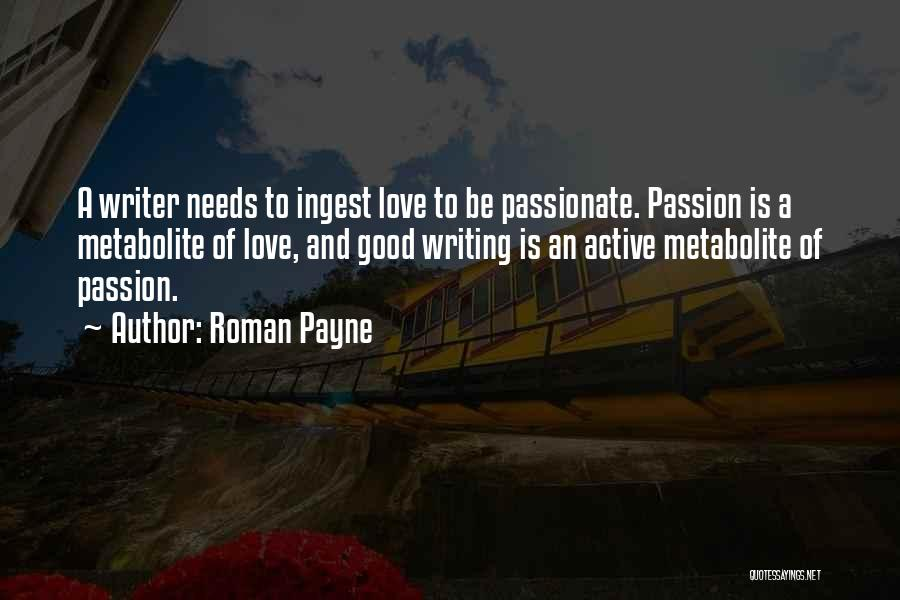 Passionate Writers Quotes By Roman Payne