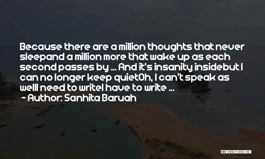 Passionate Writers Quotes By Sanhita Baruah