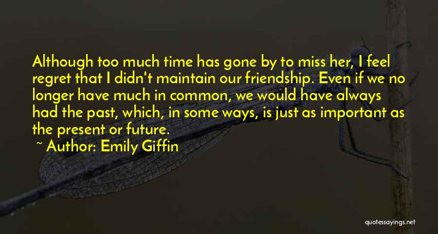 Past And Present Friendship Quotes By Emily Giffin