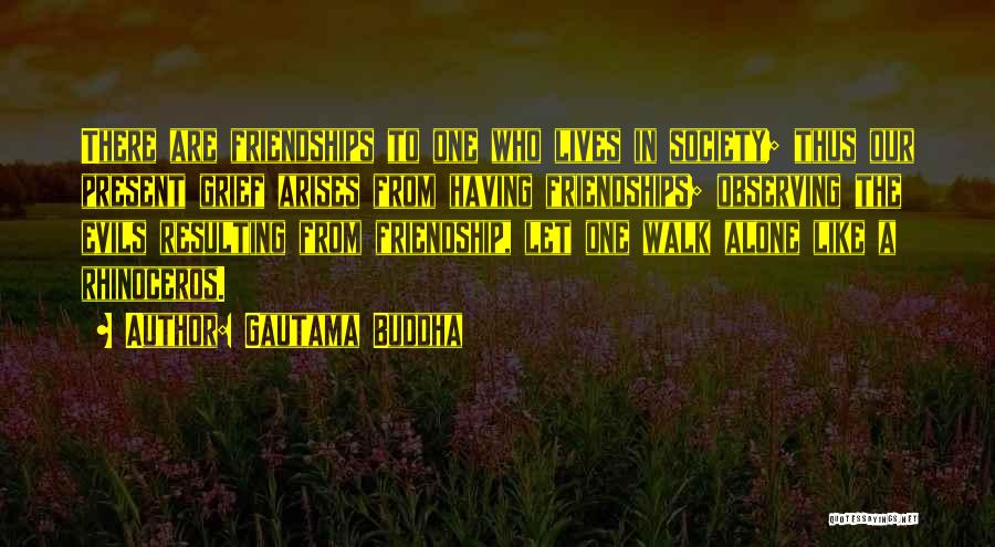 Past And Present Friendship Quotes By Gautama Buddha
