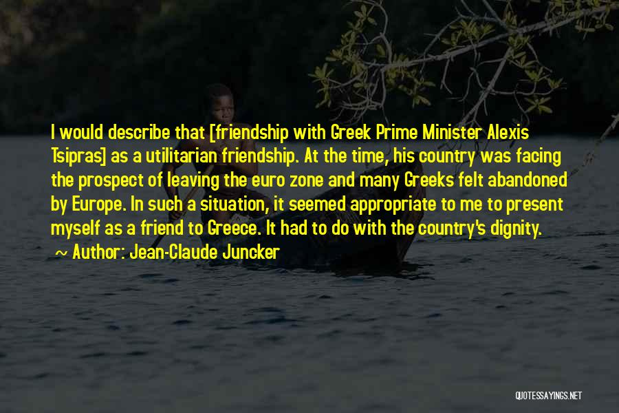 Past And Present Friendship Quotes By Jean-Claude Juncker