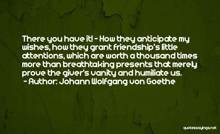 Past And Present Friendship Quotes By Johann Wolfgang Von Goethe