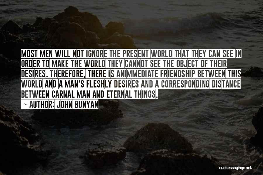 Past And Present Friendship Quotes By John Bunyan