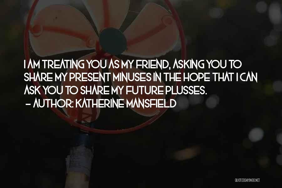 Past And Present Friendship Quotes By Katherine Mansfield