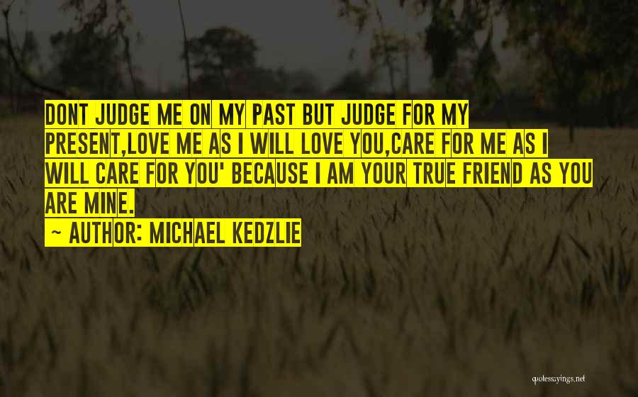 Past And Present Friendship Quotes By Michael Kedzlie