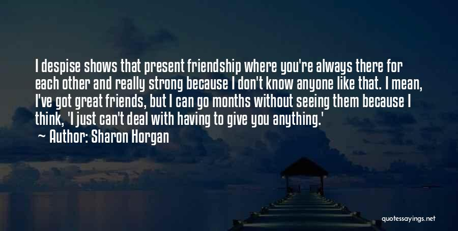 Past And Present Friendship Quotes By Sharon Horgan