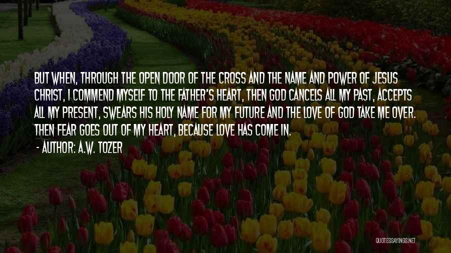 Past Present Future Love Quotes By A.W. Tozer