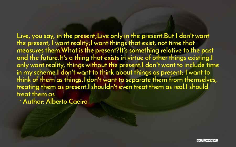 Past Present Future Love Quotes By Alberto Caeiro