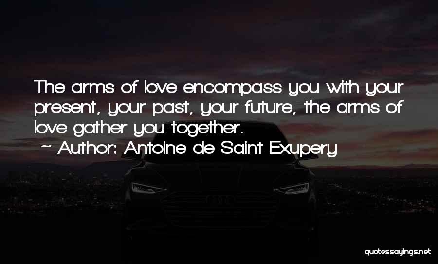 Past Present Future Love Quotes By Antoine De Saint-Exupery