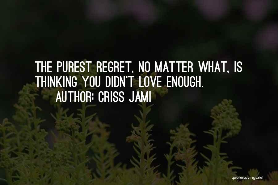 Past Present Future Love Quotes By Criss Jami