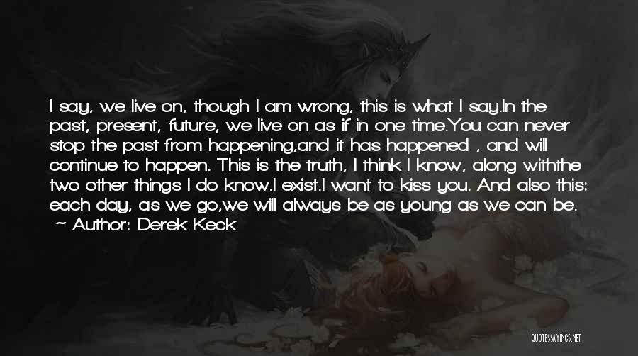 Past Present Future Love Quotes By Derek Keck