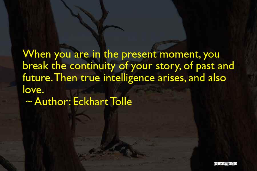 Past Present Future Love Quotes By Eckhart Tolle
