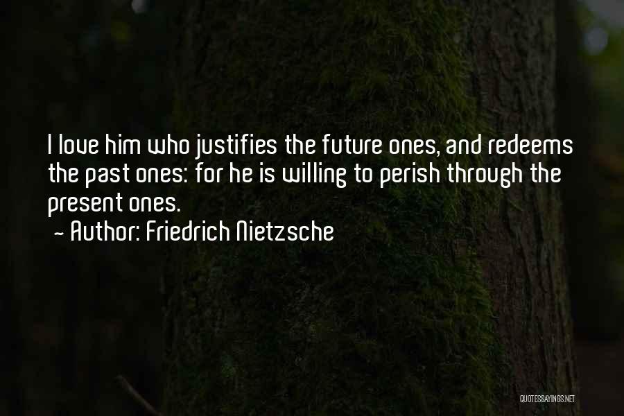 Past Present Future Love Quotes By Friedrich Nietzsche