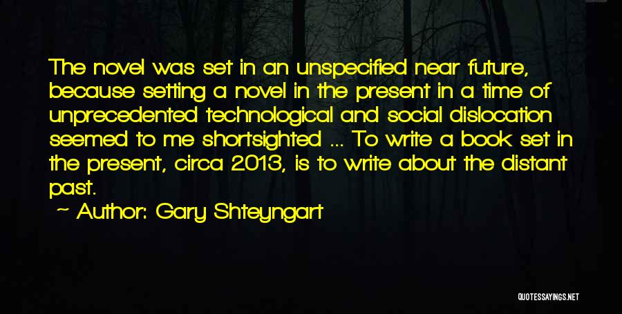 Past Present Future Love Quotes By Gary Shteyngart
