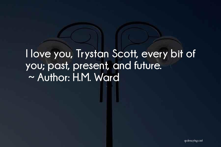 Past Present Future Love Quotes By H.M. Ward