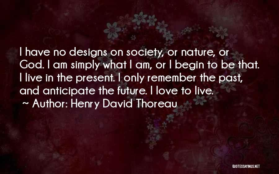 Past Present Future Love Quotes By Henry David Thoreau
