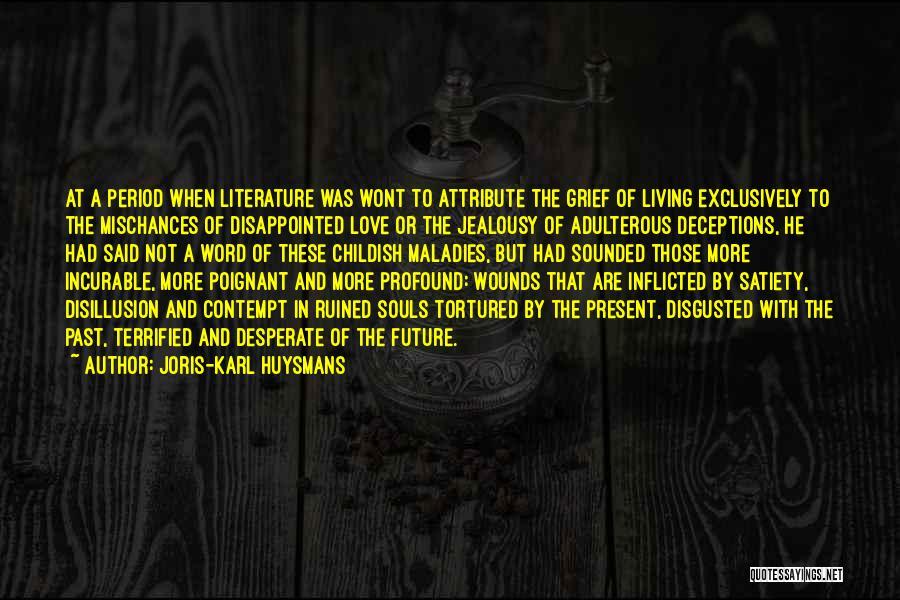 Past Present Future Love Quotes By Joris-Karl Huysmans