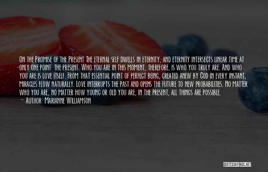 Past Present Future Love Quotes By Marianne Williamson