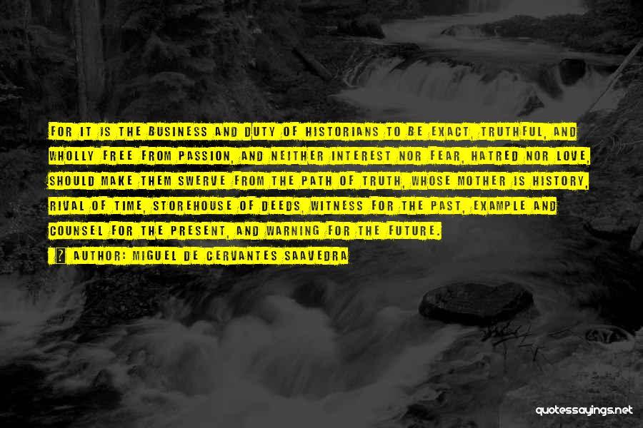 Past Present Future Love Quotes By Miguel De Cervantes Saavedra