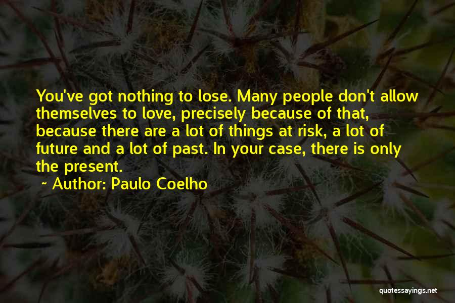 Past Present Future Love Quotes By Paulo Coelho