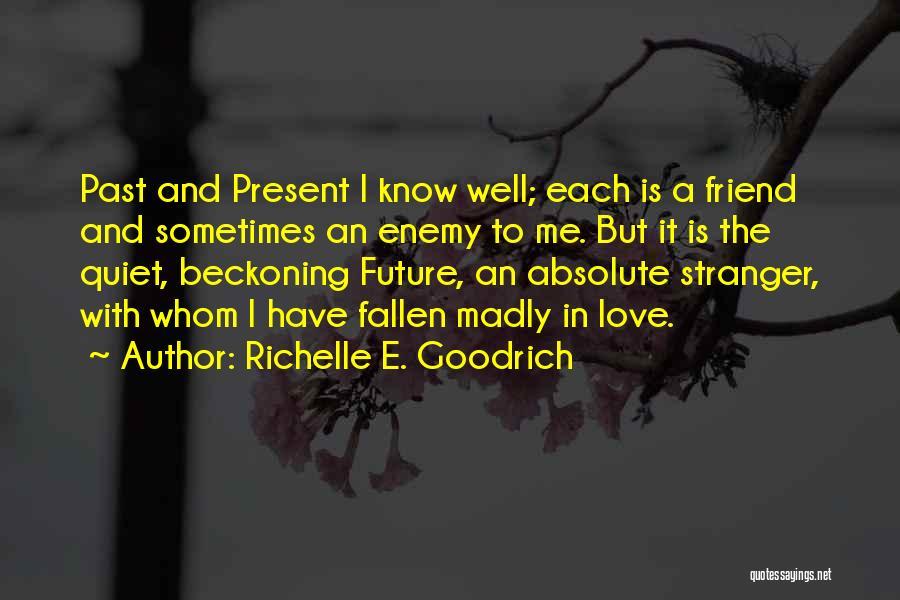 Past Present Future Love Quotes By Richelle E. Goodrich