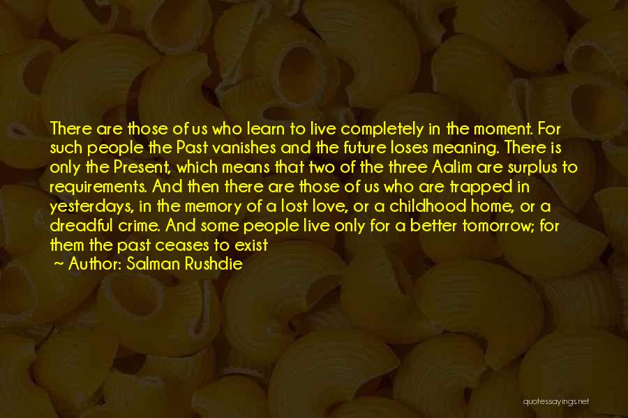 Past Present Future Love Quotes By Salman Rushdie
