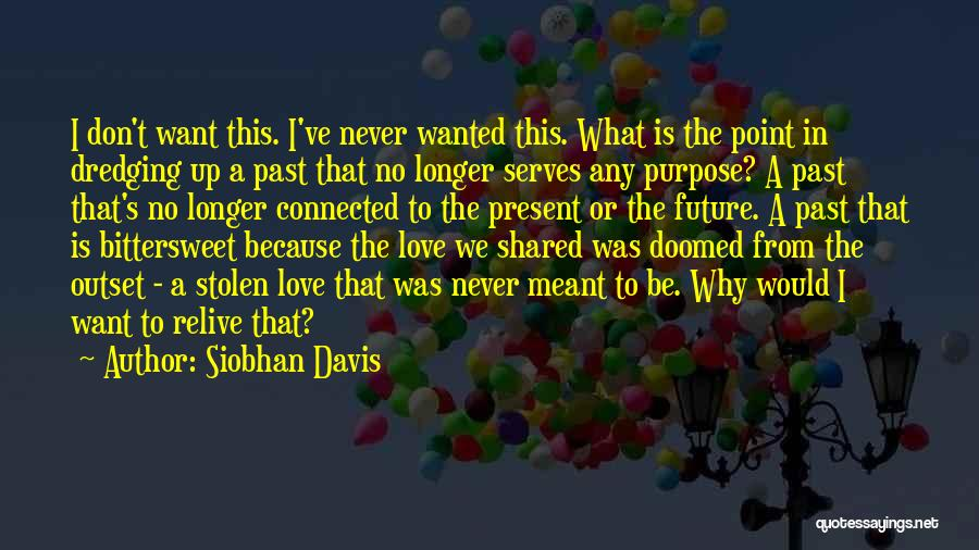 Past Present Future Love Quotes By Siobhan Davis