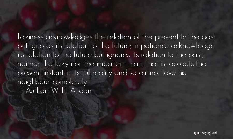 Past Present Future Love Quotes By W. H. Auden