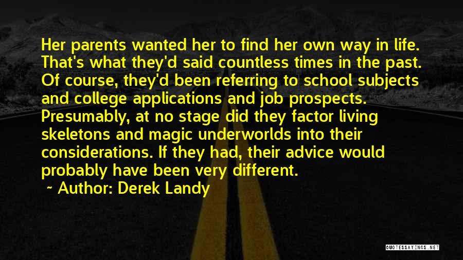 Past School Life Quotes By Derek Landy