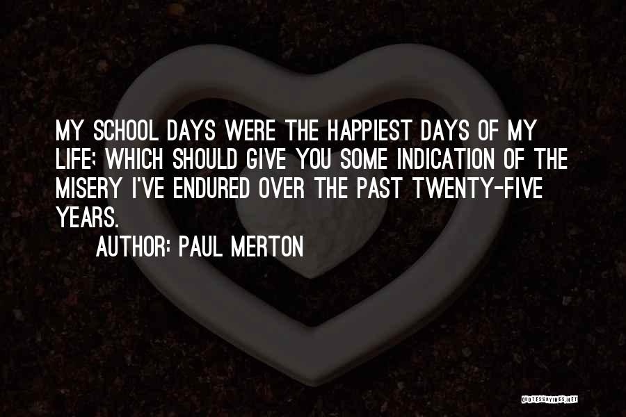 Past School Life Quotes By Paul Merton