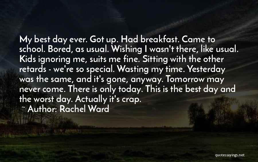 Past School Life Quotes By Rachel Ward
