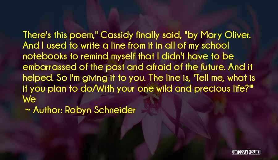 Past School Life Quotes By Robyn Schneider