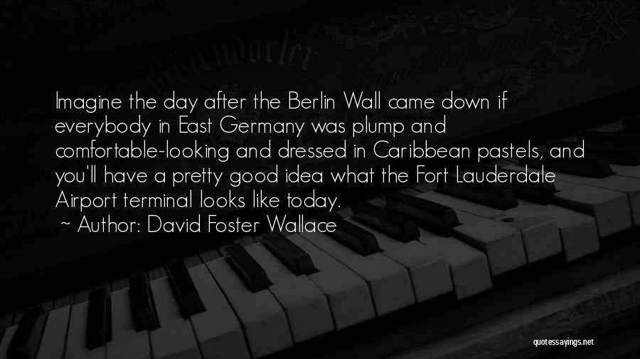 Pastels Quotes By David Foster Wallace