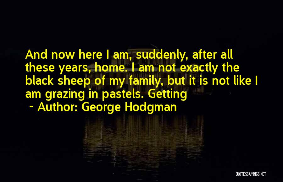 Pastels Quotes By George Hodgman
