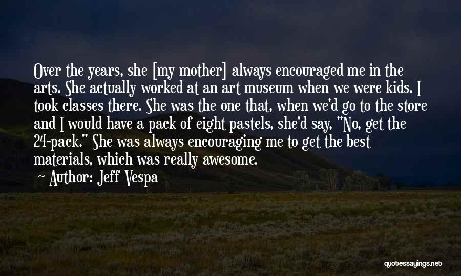 Pastels Quotes By Jeff Vespa