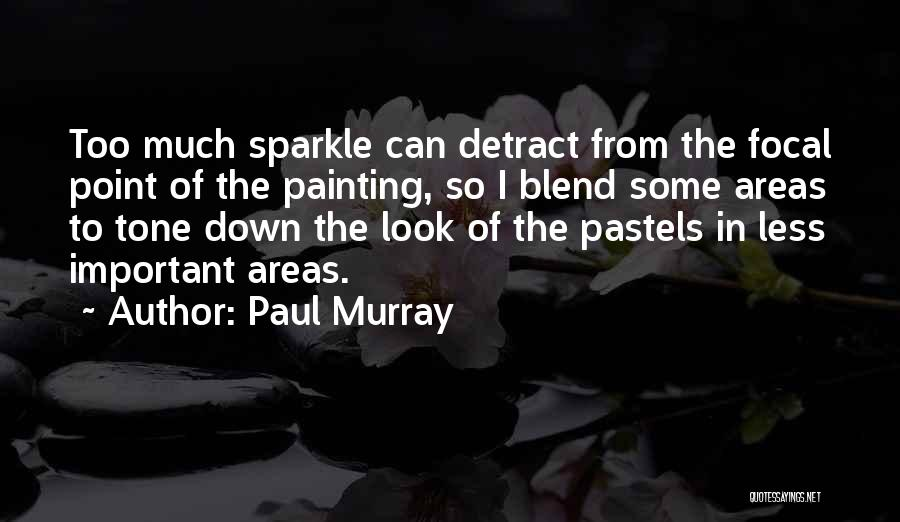 Pastels Quotes By Paul Murray