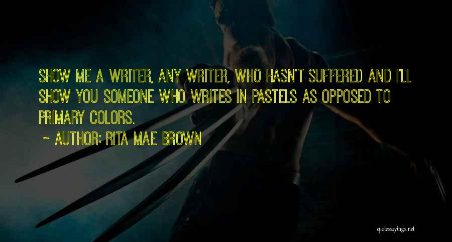 Pastels Quotes By Rita Mae Brown