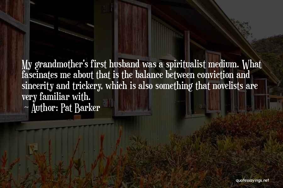 Pat Barker Quotes 1177039