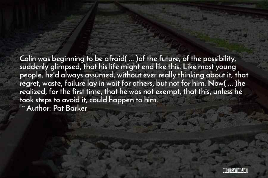 Pat Barker Quotes 1234691