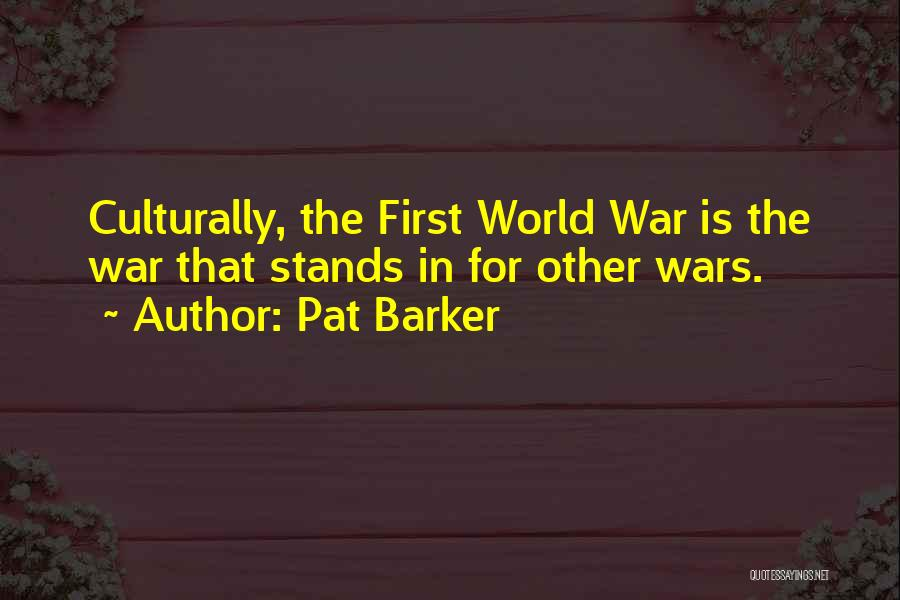 Pat Barker Quotes 1298406