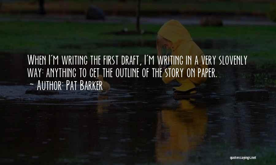 Pat Barker Quotes 1339265