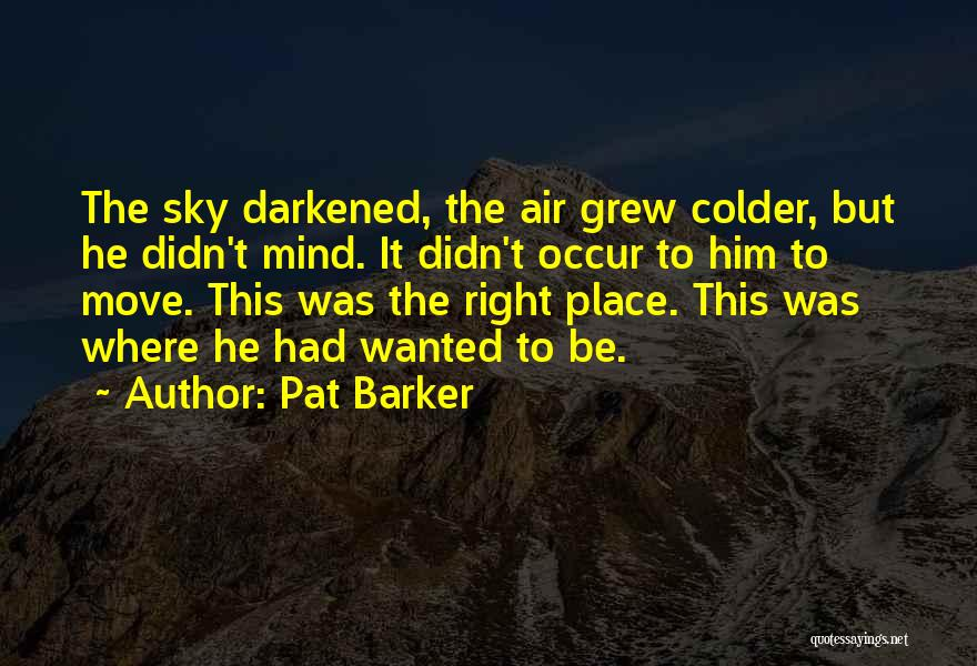 Pat Barker Quotes 1348252