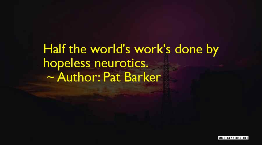 Pat Barker Quotes 1428328