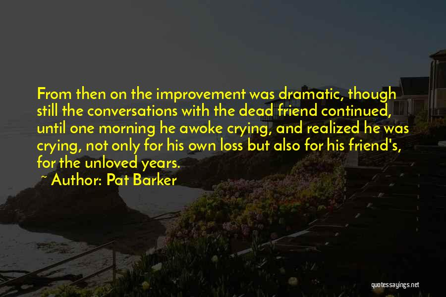 Pat Barker Quotes 1556930
