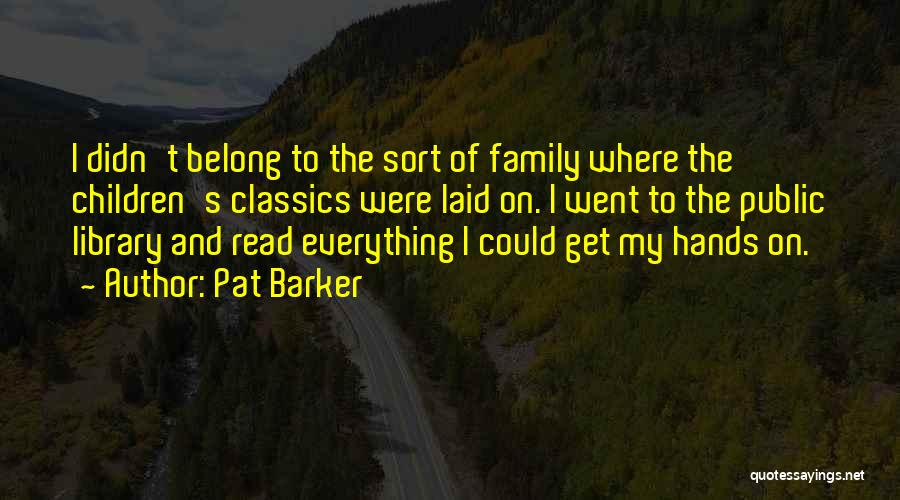 Pat Barker Quotes 1581622