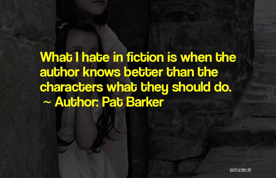 Pat Barker Quotes 1612476