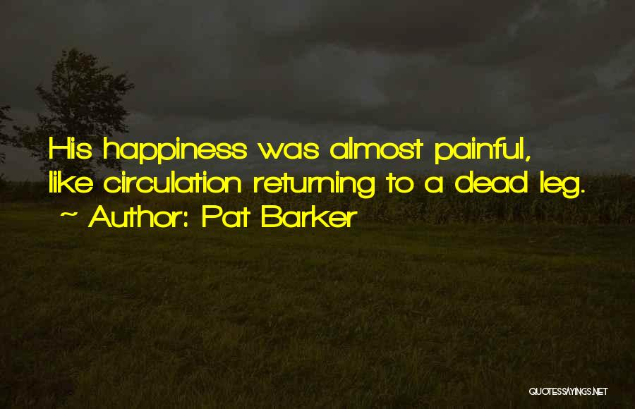 Pat Barker Quotes 1781494